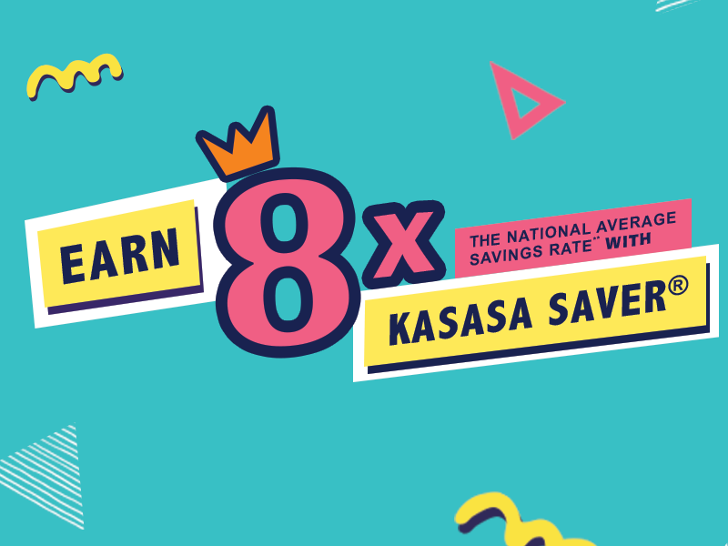 earn 8 times the national average savings rate with kasasa saver